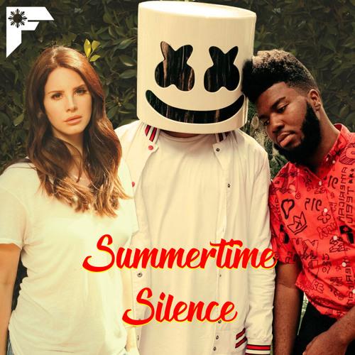 Summertime Silence [Lana Del Rey x Marshmello ft. Khalid]