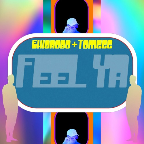 Ehiorobo & Tomggg - Feel Ya