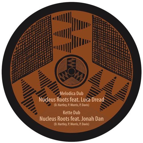 Nucleus Roots feat Jonah Dan - Kette Dub
