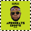 Download AFROBEATS GROOVE 7.0 | 2018 Mp3