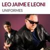 Uniformes - Leo Jaime E Leoni