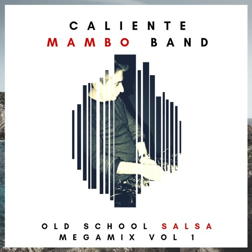 Salsa Old School MegaMix Vol  1 by Caliente Mambo Band