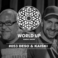 Deso & Kaiski - World Up Radio Show #53