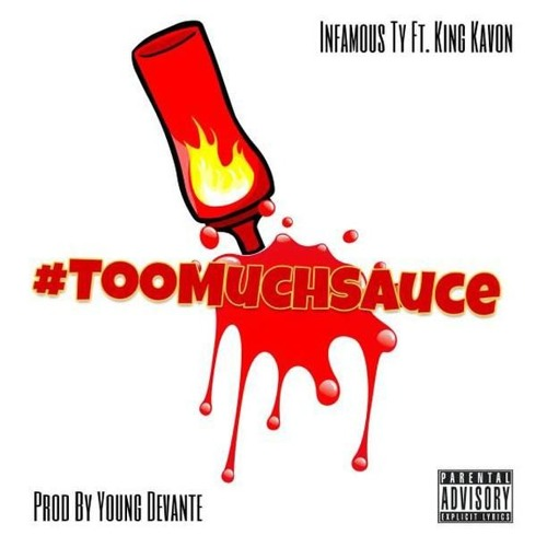#TooMuchSauce (Prod By Young Devante x Sixx Digits)