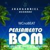 WCnoBEAT - Pensamento Bom feat. Matuê,Cacife Clan,Nego do Borel e Kevin o Chris (JoaoGabriel) Portada del disco