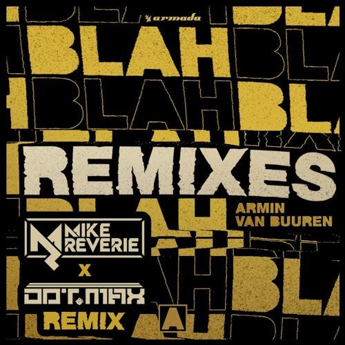 ArmIn Van Buuren - Blah Blah Blah (Mike Reverie X Dot Max