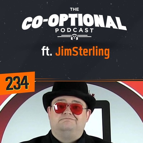 The Co-Optional Podcast Ep. 234 ft. JimSterling