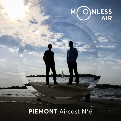 Piemont - Moonless Air Podcast #06