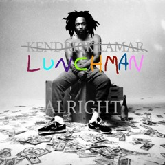 Kendrick Lamar - Alright (Lunchmix)