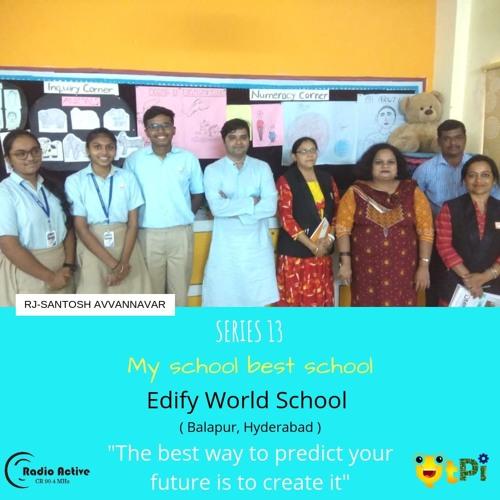 My School Best School Series 13-Edify World School-Balapur-Hyderabad