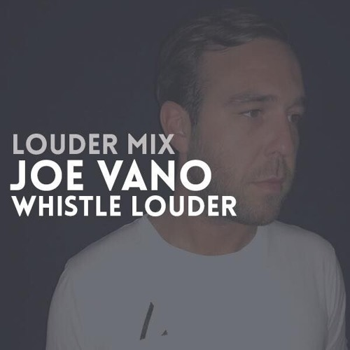 Louder Mix | Joe Vano