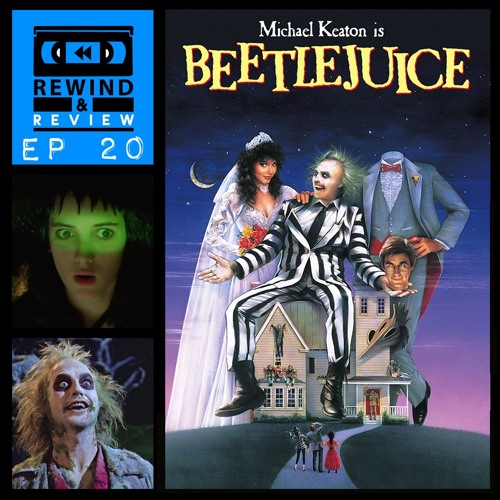 Rewind & Review Ep 20 - Beetlejuice (1988)