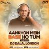Ankhon Me Basi Ho Tum (Trap Mix) DJ Dalal London
