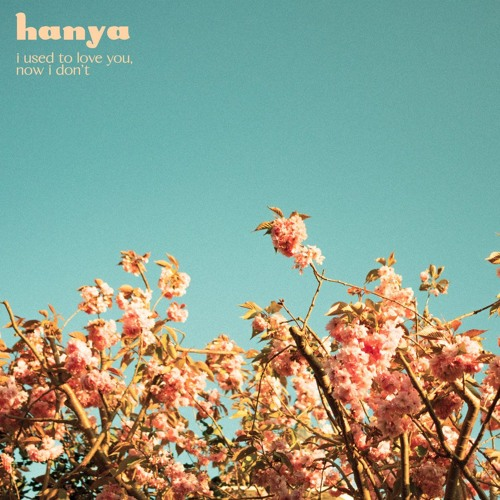 Hanya - I Used To Love You, Now I Don't