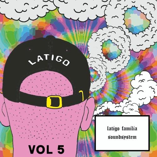LATIGO Familia Soundsystem VOL.5