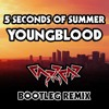 5 Seconds of Summer - Youngblood (Capricaseven Bootleg Remix)