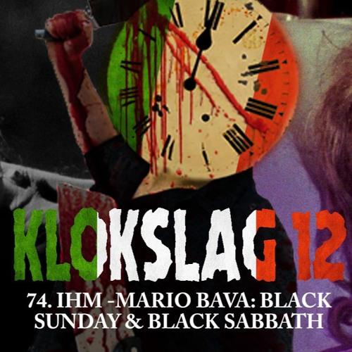 74. IHM - Mario Bava - Black Sunday (1960) & Black Sabbath (1963 (W/ Dennis Van Esser)