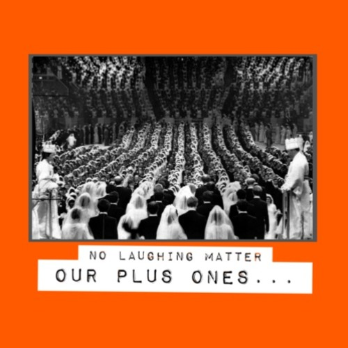 Our Plus Ones - No Laughing Matter #27
