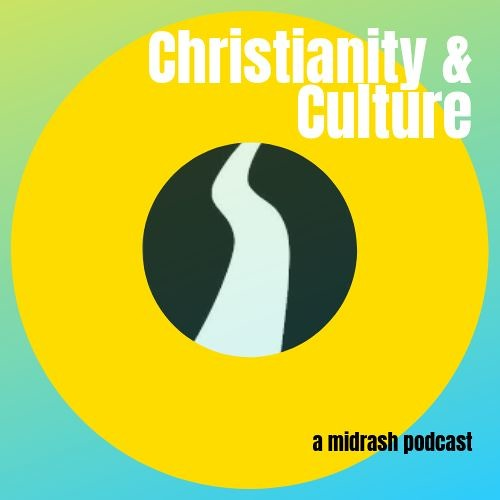 Christianity and Culture Podcast