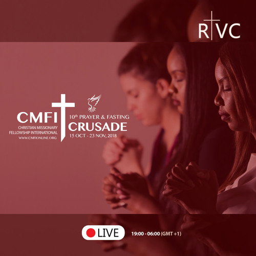 CMFI Rhema: 2018 Prayer & Fasting Crusade (T. Andoseh)