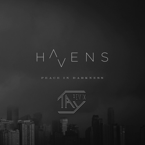 Havens - Peace In Darkness (Taylor Hoy Remix)
