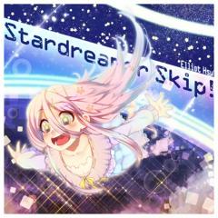 Stardreamer Skip!