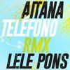 Aitana Ft. Lele Pons - Telefono (Dj Nev Rmx)