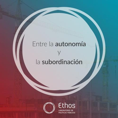 Entre la autonomía y la subordinación