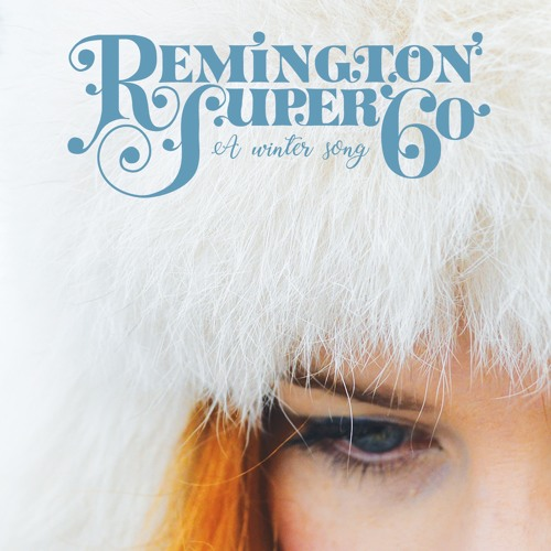 Remington Super 60 - A Winter Song