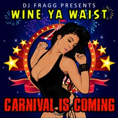 Wine Ya Waist 5 (Carnival Is Coming)