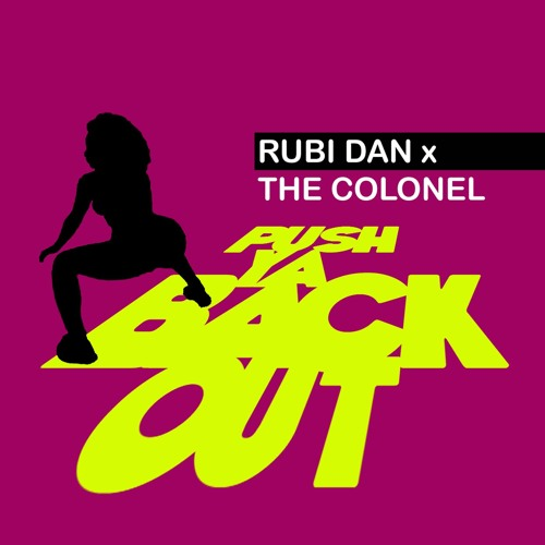Rubi Dan X The Colonel - Push Ya Back Out Preview