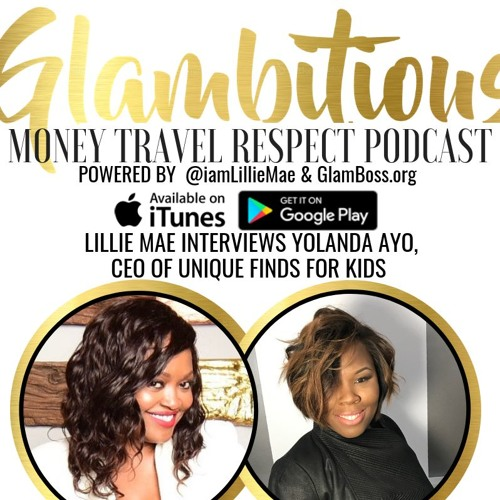 Ep. 56 Lillie Mae Interviews Yolanda Ayo, CEO of Unique Finds for Kids
