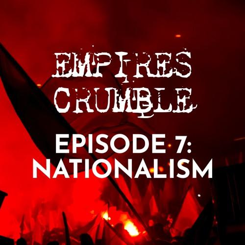 Episode 7: Nationalism