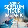 Amalan Sehari hari: Bacaan Dzikir Sebelum Tidur Bagian 10 - Ustadz Ahmad Firdaus, Lc.