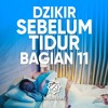 Amalan Sehari hari: Bacaan Dzikir Sebelum Tidur Bagian 11 - Ustadz Ahmad Firdaus, Lc.