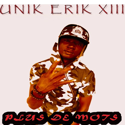 Unik  Erik XIII   Plus de  mots.mp3