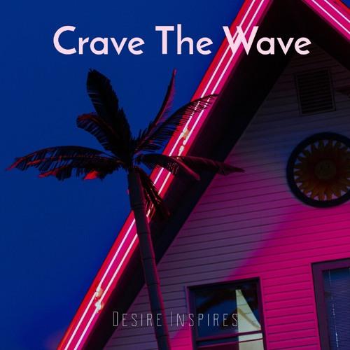 Crave The Wave - Tropical Pop Playlist