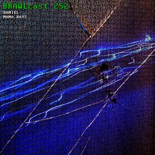 BRAWLcast 252 DANIEL - Mana Rays