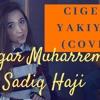 Nigar Muharrem - Cigeri Yakıyor ( Alper Karacan Remix Vers.)