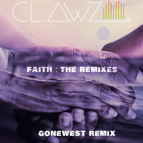 Clawz SG - Faith (GoneWest Remix)