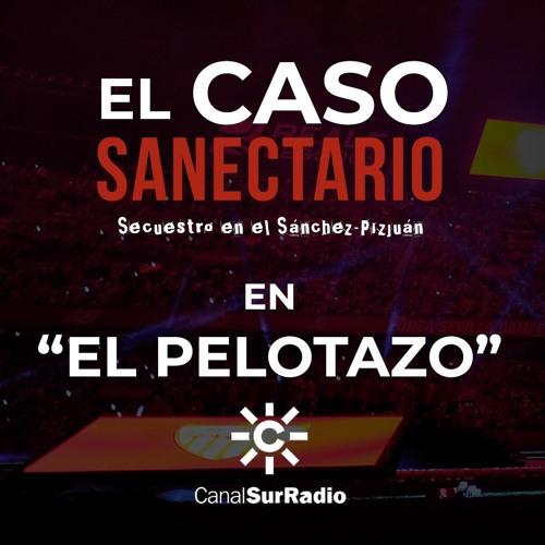"""""""El caso Sanectario"""" en EL PELOTAZO (Canal Sur Radio)"""