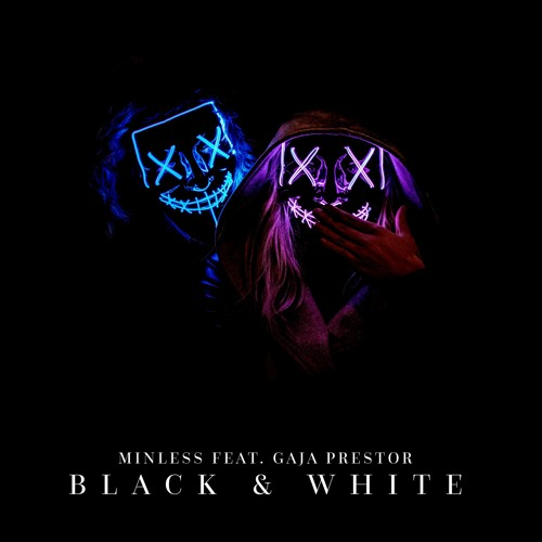 Minless feat. Gaja Prestor - Black & White