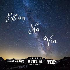 X TRP - Estou na Via (Prod. Claver Jr , Hosted by SKY BoYz Studios)