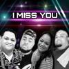 I MISS YOU (KLYMAXX COVER)| SOUL VIBRATION