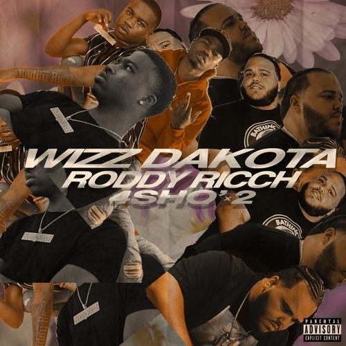 4sho x2 feat Roddy Ricch (Prod By Wizz Dakota)