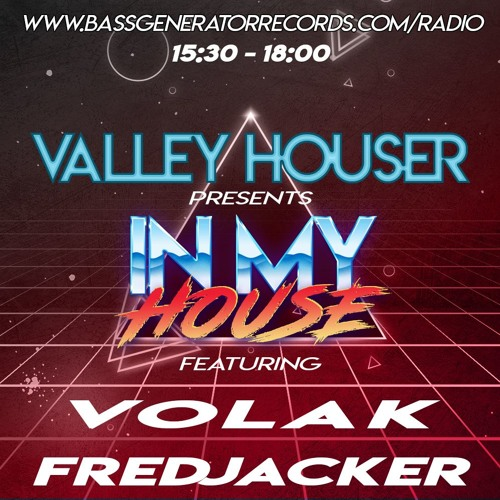 In My House 65 With Valley Houser Feat. Volak & fredjacker