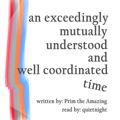 an exceedingly mutually understood and well coordinated time
