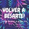 John Arway & Alan Jos - Volver A Besarte