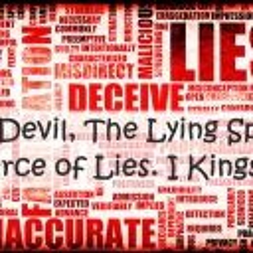 The Devil, The Lying Spirit. Source Of Lies. I Kings 22