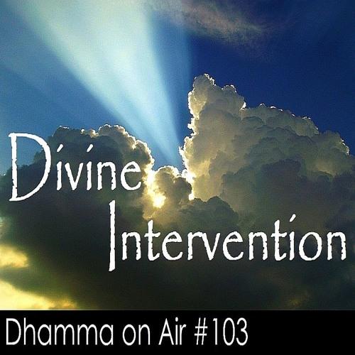 DoA #103:  Divine Intervention